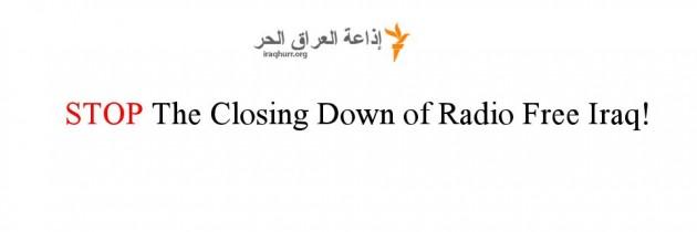 STOP the closing of Radio Free Iraq!