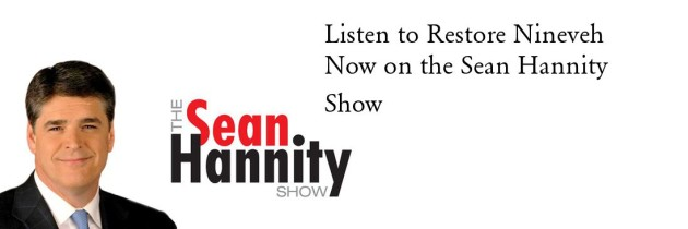 Restore Nineveh Now on the Sean Hannity Show