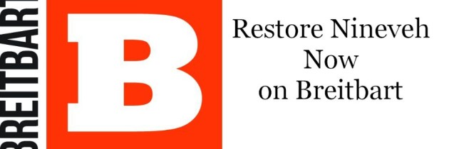 Restore Nineveh Now on Breitbart